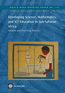 Developing Science, Mathematics, and ICT Education in Sub-Saharan Africa: Patterns and Promising Practices 9780821370704