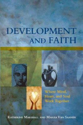 Development and Faith: Where Mind, Heart, and Soul Work Together 9780821371732