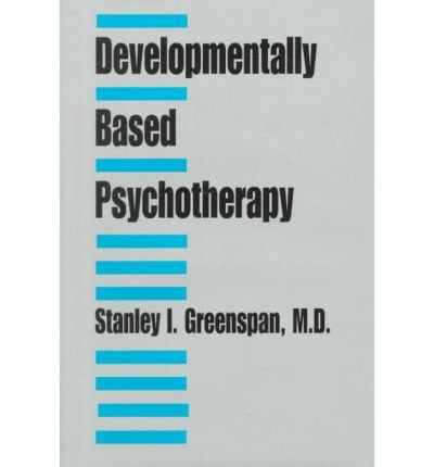 Developmentally-Based Psychotherapy 9780823611997