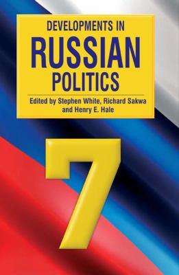 Developments in Russian Politics 7 9780822344773