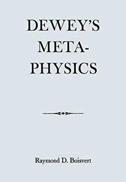 Dewey's Metaphysics 9780823211975