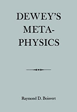 Dewey's Metaphysics: Form and Being in the Philosophy of John Dewey 9780823211968