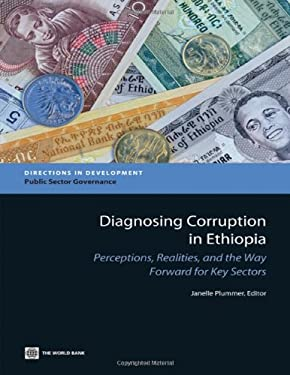 Diagnosing Corruption in Ethiopia: Perceptions, Realities, and the Way Forward for Key Sectors 9780821395318