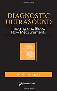 Diagnostic Ultrasound: Imaging and Blood Flow Measurements 9780824740962