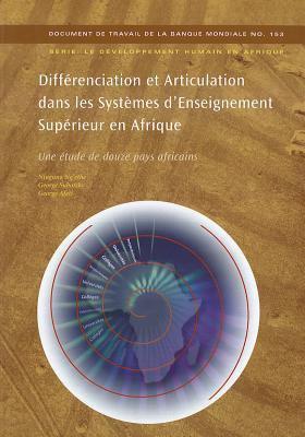 Differenciation Et Articulation Dans les Systemes D'Enseignement Sup Rieur En Afrique: Une Tude de Douze Pays Africains 9780821376744