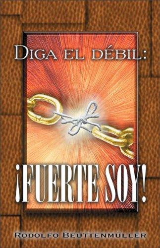 Diga El Debil: Fuerte Soy! 9780829733693
