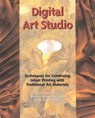 Digital Art Studio: Techniques for Combining Inkjet Printing with Traditional Art Materials 9780823013425