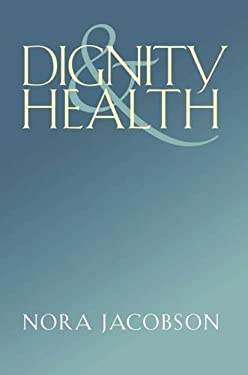 Dignity and Health 9780826518620