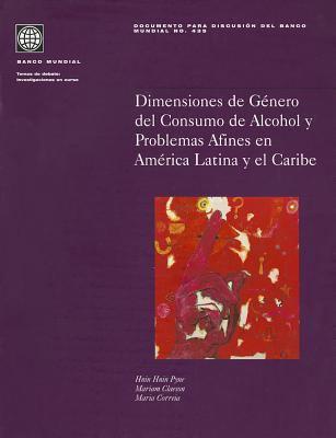 Dimensiones de Genero del Consumo de Alcohol y Problemas Afines en America Latina y el Caribe 9780821351710