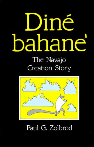Din Bahane': The Navajo Creation Story 9780826310439