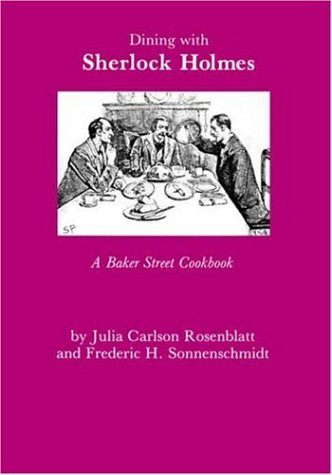 Dining with Sherlock Holmes: A Baker Street Cookbook 9780823212712
