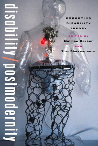 Disability/Postmodernity: Embodying Disability Theory 9780826450555