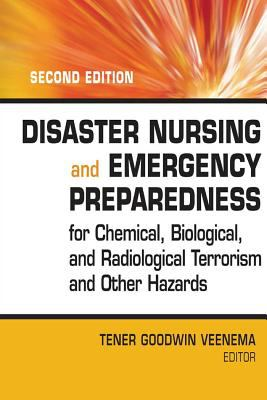 Disaster Nursing and Emergency Preparedness for Chemical, Biological, and Radiological Terrorism and Other Hazards: Second Edition 9780826121448