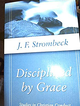 Disciplined by Grace: Studies in Christian Conduct 9780825437762