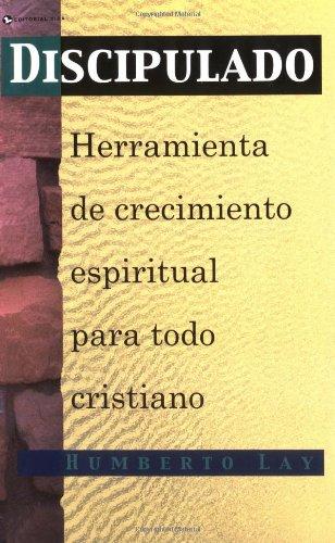 Discipulado: Herramienta de Crecimiento Espiritual Para Todo Cristiano 9780829728842
