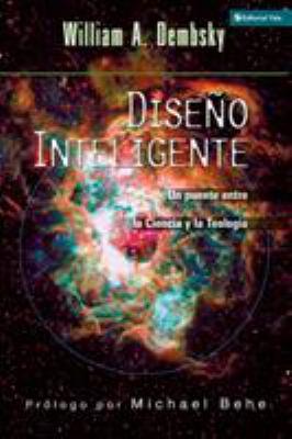 Diseno Inteligente: Un Puente Entre La Ciencia y La Teologia 9780829743852