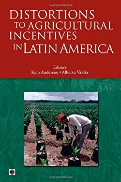 Distortions to Agricultural Incentives in Latin America 9780821375136