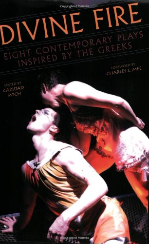Divine Fire: Eight Contemporary Plays Inspired by the Greeks 9780823088515