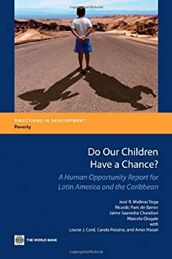 Do Our Children Have a Chance?: A Human Opportunity Report for Latin America and the Caribbean 9780821386996