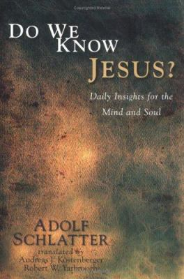 Do We Know Jesus?: Daily Insights for the Mind and Soul 9780825436673