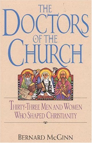 Doctors of the Church: Thirty-Three Men and Women Who Shaped Christianity 9780824517717