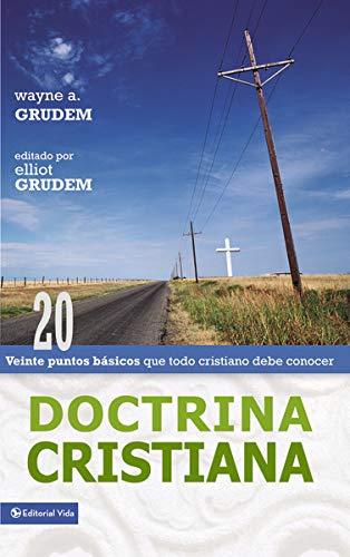 Doctrina Cristiana: Veinte Puntos Bsicos Que Todo Cristiano Debe Conocer 9780829745580