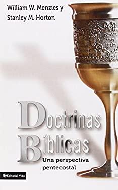 Doctrinas Biblicas: Una Perspectiva Pentecostal 9780829718539