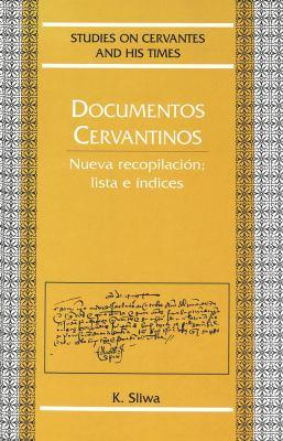 Documentos Cervantinos: Nueva Recopilacion, Lista E Indices 9780820444659