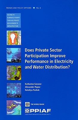 Does Private Sector Participation Improve Performance in Electricity and Water Distribution? 9780821377154