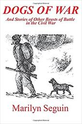 Dogs of War: And Stories of Other Beasts of Battle in the Civil War - Seguin, Marilyn / Caso, Adolph