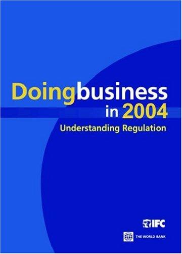Doing Business in 2004: Understanding Regulation 9780821353417