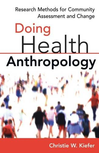 Doing Health Anthropology: Research Methods for Community Assessment and Change 9780826115577