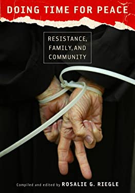 Doing Time for Peace: Resistance, Family, and Community 9780826518729