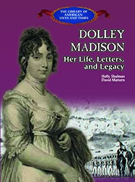 Dolley Madison: Her Life, Letters, and Legacy 9780823957491