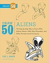 Draw 50 Aliens: The Step-By-Step Way to Draw UFOs, Galaxy Ghouls, Milky Way Marauders, and Other Extraterrestrial Creatures 18611533