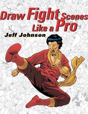 Draw Fight Scenes Like a Pro 9780823013722
