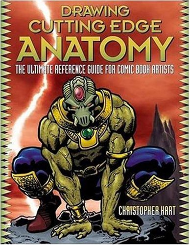 Drawing Cutting Edge Anatomy: The Ultimate Reference Guide for Comic Book Artists 9780823023981