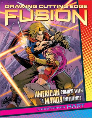 Drawing Cutting Edge Fusion: American Comics with a Manga Influence 9780823001606