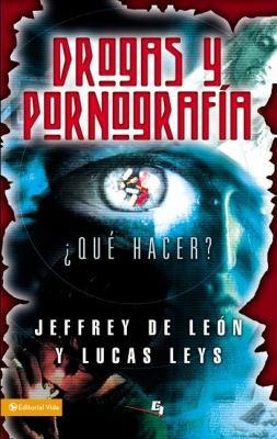 Drogas y Pornograf a: Qu Hacer? 9780829742657