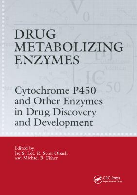Drug Metabolizing Enzymes: Cytochrome P450 and Other Enzymes in Drug Discovery and Development 9780824742935