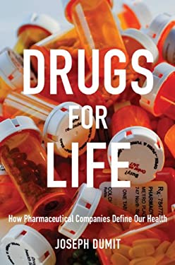Drugs for Life: How Pharmaceutical Companies Define Our Health 9780822348719