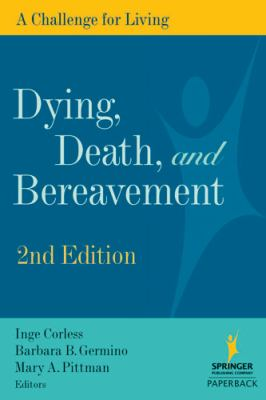 Dying, Death, and Bereavement: A Challenge for Living, 2nd Edition 9780826126559