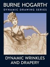 Dynamic Wrinkles and Drapery: Solutions for Drawing the Clothed Figure 3551545