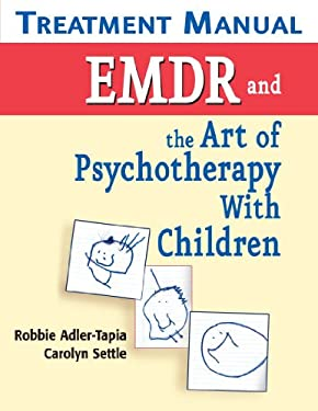 EMDR and the Art of Psychotherapy with Children Treatment Manual 9780826111197