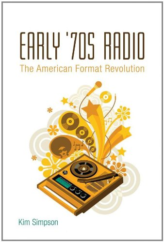 Early '70s Radio: The American Format Revolution 9780826461339