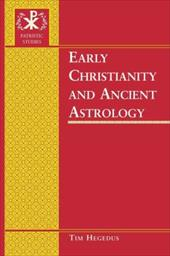 Early Christianity and Ancient Astrology