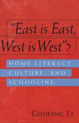 East Is East, West Is West?: Home Literacy, Culture, and Schooling 9780820461199