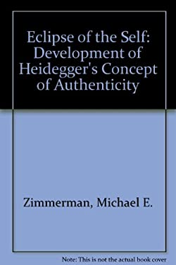 Eclipse of the Self: The Development of Heidegger's Concept of Authenticity 9780821405703