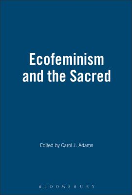 Ecofeminism and the Sacred 9780826406675