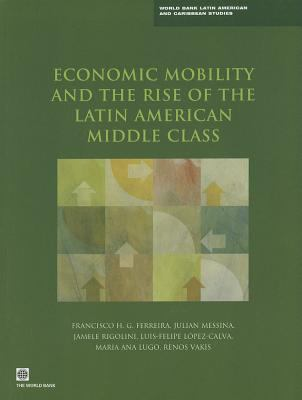 Economic Mobility and the Rise of the Latin American Middle Class 9780821396346